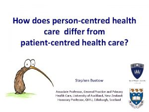 How does personcentred health care differ from patientcentred