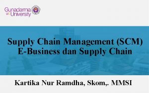 Supply Chain Management SCM EBusiness dan Supply Chain
