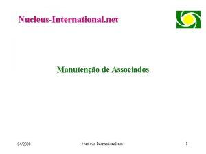 NucleusInternational net Manuteno de Associados 042008 NucleusInternational net