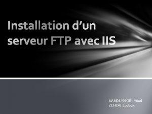 NANDKISSORI Youri ZENON Ludovic Sommaire Introduction Dfinition Etape