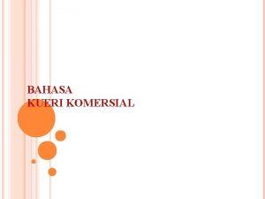 BAHASA KUERI KOMERSIAL STRUCTURED QUERY LANGUAGE SQL SQL