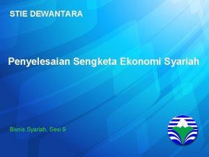STIE DEWANTARA Penyelesaian Sengketa Ekonomi Syariah Bisnis Syariah