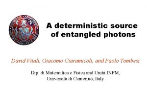 A deterministic source of entangled photons David Vitali