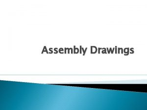 Assembly Drawings Components in Assembly Drawings Exploded View