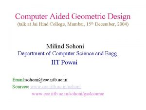 Computer Aided Geometric Design talk at Jai Hind
