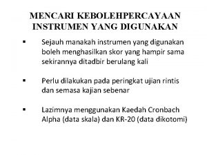 MENCARI KEBOLEHPERCAYAAN INSTRUMEN YANG DIGUNAKAN Sejauh manakah instrumen