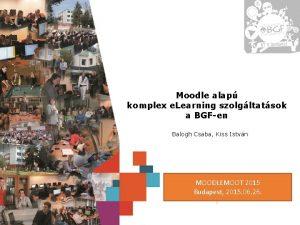 Moodle alap komplex e Learning szolgltatsok a BGFen