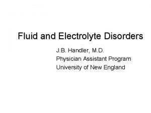 Fluid and Electrolyte Disorders J B Handler M