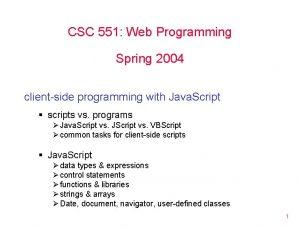 CSC 551 Web Programming Spring 2004 clientside programming