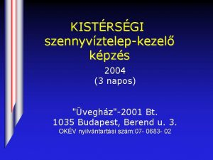 KISTRSGI szennyvztelepkezel kpzs 2004 3 napos veghz2001 Bt