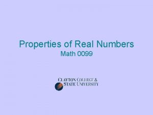 Properties of Real Numbers Math 0099 Opposites Two