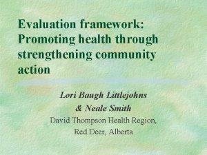 Evaluation framework Promoting health through strengthening community action