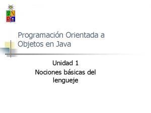 Programacin Orientada a Objetos en Java Unidad 1
