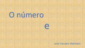 O nmero e Ledo Vaccaro Machado 2 Sn