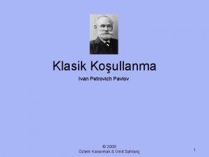 Klasik Koullanma Ivan Petrovich Pavlov 2008 zlem Kararmak