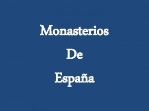 Monasterios De Espaa Los monasterios en Espaa constituyen