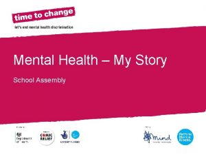 Section Title Mental Health My Story School Assembly