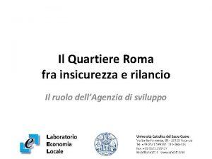 Il Quartiere Roma fra insicurezza e rilancio Il