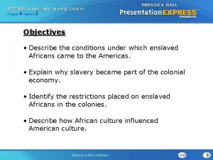 Chapter 4 Section 3 Objectives Describe the conditions