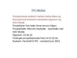 IPS Molde Prosjektavtale etablert mellom Helse Mre og