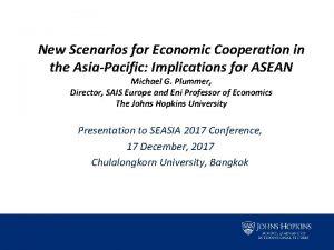 New Scenarios for Economic Cooperation in the AsiaPacific