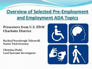 Overview of Selected PreEmployment and Employment ADA Topics