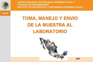 CENTRO NACIONAL DE VIGILANCIA EPIDEMIOLGICA Y CONTROL DE
