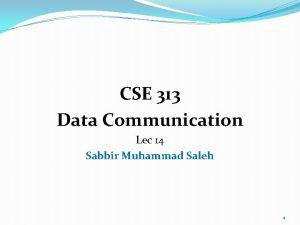 CSE 313 Data Communication Lec 14 Sabbir Muhammad