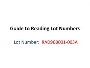 Guide to Reading Lot Numbers Lot Number RAD