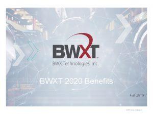 BWXT 2020 Benefits Fall 2019 BWXT Benefits Main
