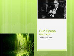 Cut Grass Philip Larkin Jason and Jack Cut