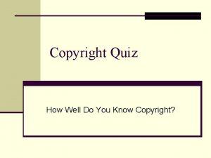 Copyright Quiz How Well Do You Know Copyright