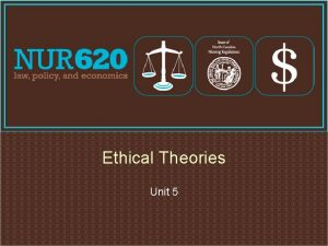 Ethical Theories Unit 5 Ethical Principles Beneficence principle