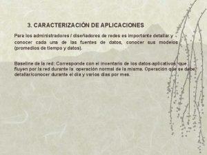 3 CARACTERIZACIN DE APLICACIONES Para los administradores diseadores
