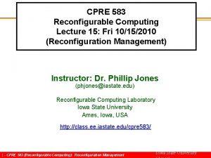 CPRE 583 Reconfigurable Computing Lecture 15 Fri 10152010
