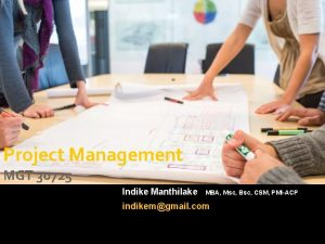 Project Management MGT 30725 Indike Manthilake MBA Msc