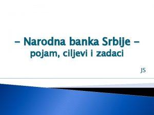 Narodna banka Srbije pojam ciljevi i zadaci JS