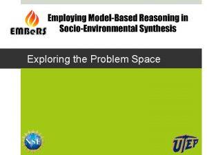 Exploring the Problem Space Problem Solving Process This