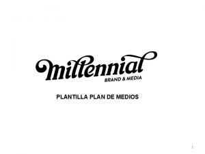 PLANTILLA PLAN DE MEDIOS 1 NDICE 1 Medios