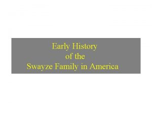 Early History of the Swayze Family in America