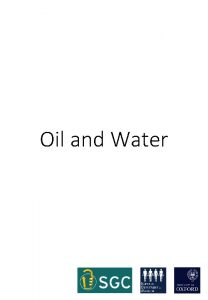 Oil and Water Oil and Water Have you