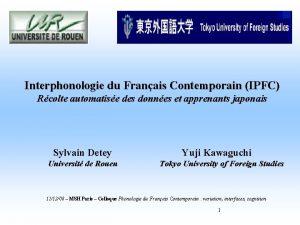 Interphonologie du Franais Contemporain IPFC Rcolte automatise des