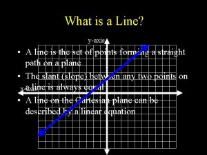 What is a Line yaxis A line is
