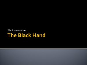 The Assassination The Black Hand The Black Hand