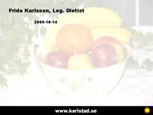 Frida Karlsson Leg Dietist 2009 10 14 Frida