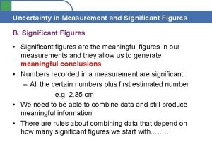 Uncertainty in Measurement and Significant Figures B Significant