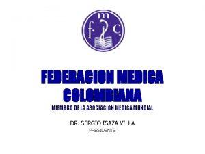 FEDERACION MEDICA COLOMBIANA MIEMBRO DE LA ASOCIACION MEDICA