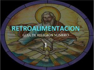 RETROALIMENTACION GUIA DE RELIGIN NUMERO 1 q Objetivo