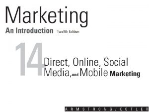 Learning Objectives Define direct and digital marketing and