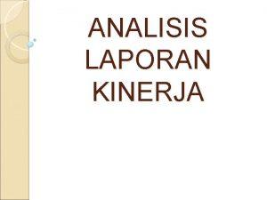 ANALISIS LAPORAN KINERJA Materi Pengertian analisis laporan kinerja
